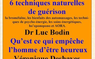 15 Février 2014 – Dr Luc Bodin: 6 techniques de guérison et Véronique Deshayes: Qu'est ce qui empêche l'homme d'être heureux
