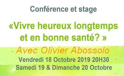 Du Vendredi 18 au Dimanche 20 octobre 2019 – « Vivre heureux, longtemps et en bonne santé ? » Olivier Abossolo