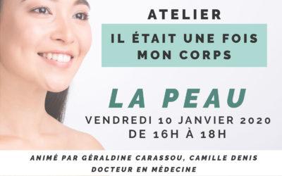 """Atelier """"Il était une fois mon corps: La peau"""" Vendredi 10 janvier"""